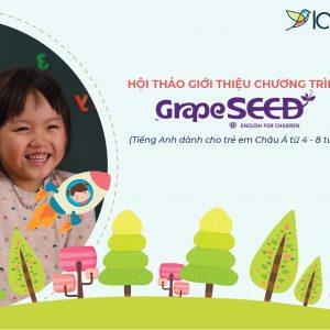 Hội thảo giới thiệu chương trình Tiếng Anh GrapeSEED